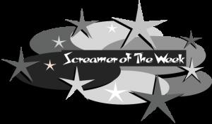 Screamer Of The Week